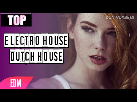 Top - Mejores Canciones - Electro House - Dutch House (2016)
