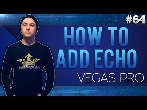 Sony Vegas Pro 13: How To Add Echo To Your Audio - Tutorial #64
