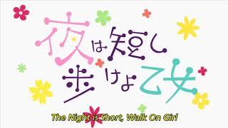 The Night Is Short, Walk On Girl By Masaaki Yuasa [OP REMAKE]