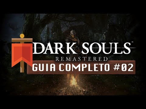Dark Souls Remastered - Guia Completo #02: Burgo dos Mortos-Vivos