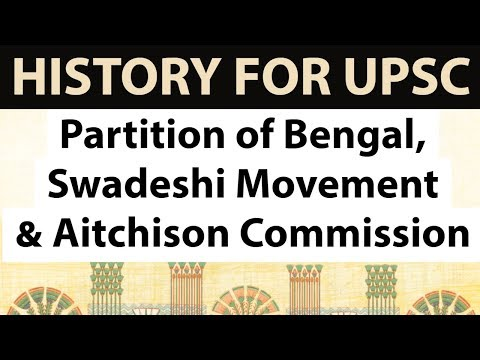 Partition of Bengal, Swadeshi Movement & Aitchison Commission - Indian Modern History