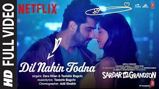 Full Video: Dil Nahin Todna | Sardar Ka Grandson | Arjun K, Rakul Preet | Zara Khan, Tanishk Bagchi