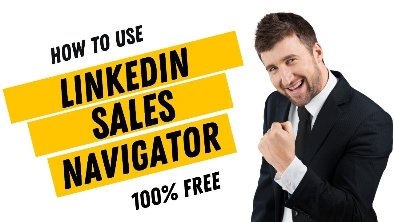 LinkedIn Sales Navigator - How to Use LinkedIn Sales Navigator Freely to Generate Leads?