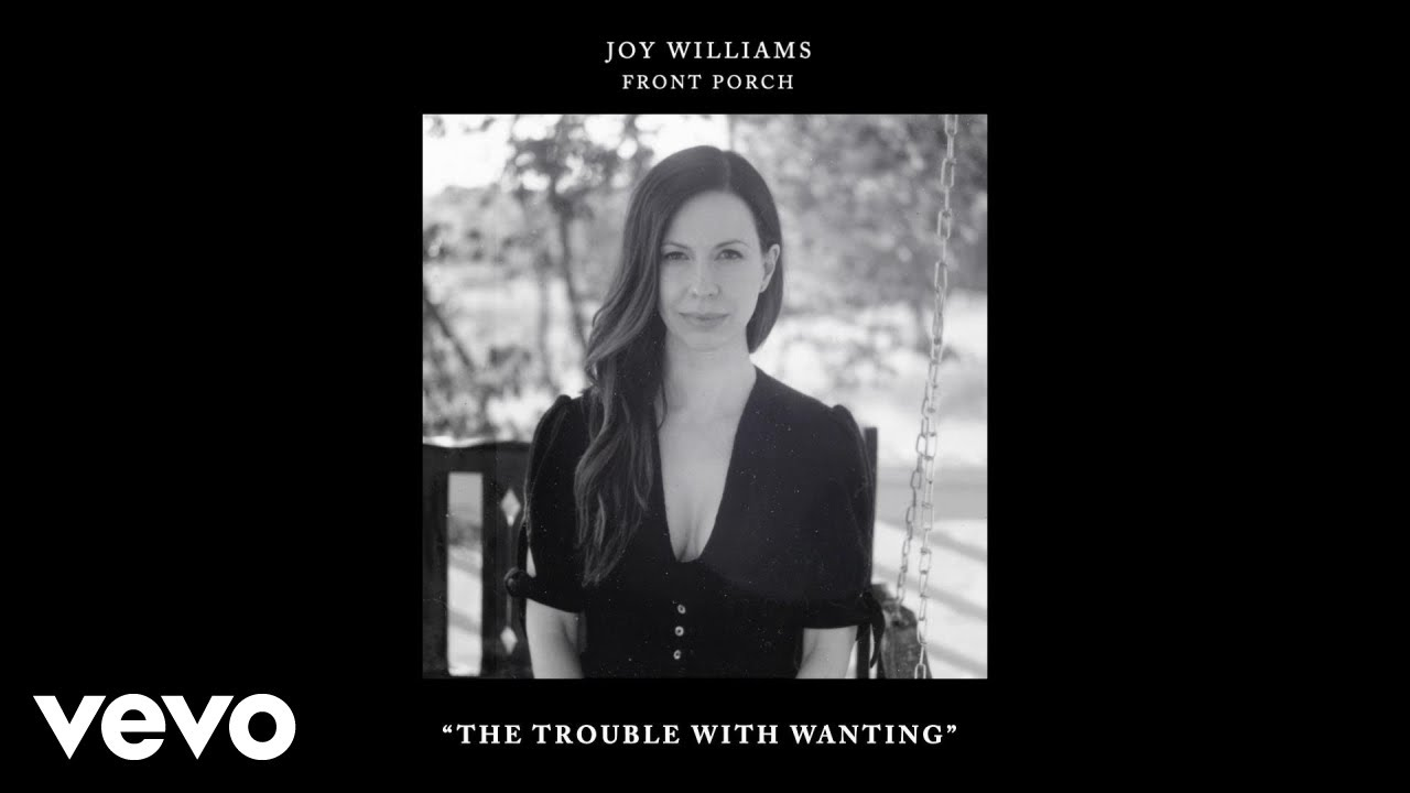 Joy Williams - The Trouble with Wanting (Audio)