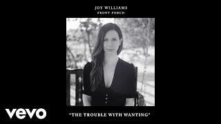Joy Williams The Trouble with Wanting Audio.mp3