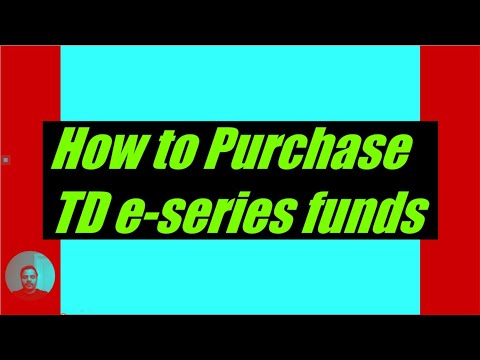 How To Purchase TD E-series Funds