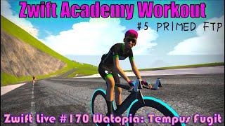 Zwiftアカデミーワークアウト第5段のPRIMED FTPに挑戦したいと思います! Watopia: Tempus Fugit ...