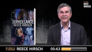 My Book in 15 Seconds:  Surveillance by Reece Hirsch