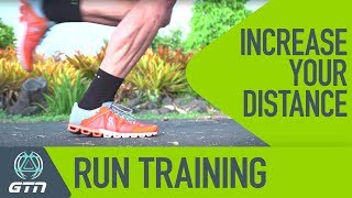 How To Run Further In Training | Increase Your Running Distance