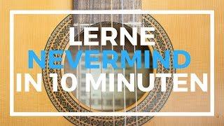 Mein Gitarrenlehrer - Dennis Lloyd - Nevermind Tutorial Gitarre Deutsch (leicht) - Gitarre lernen Video