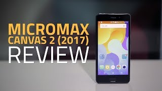 Micromax Canvas 2 Review Camera Specs Verdict and More