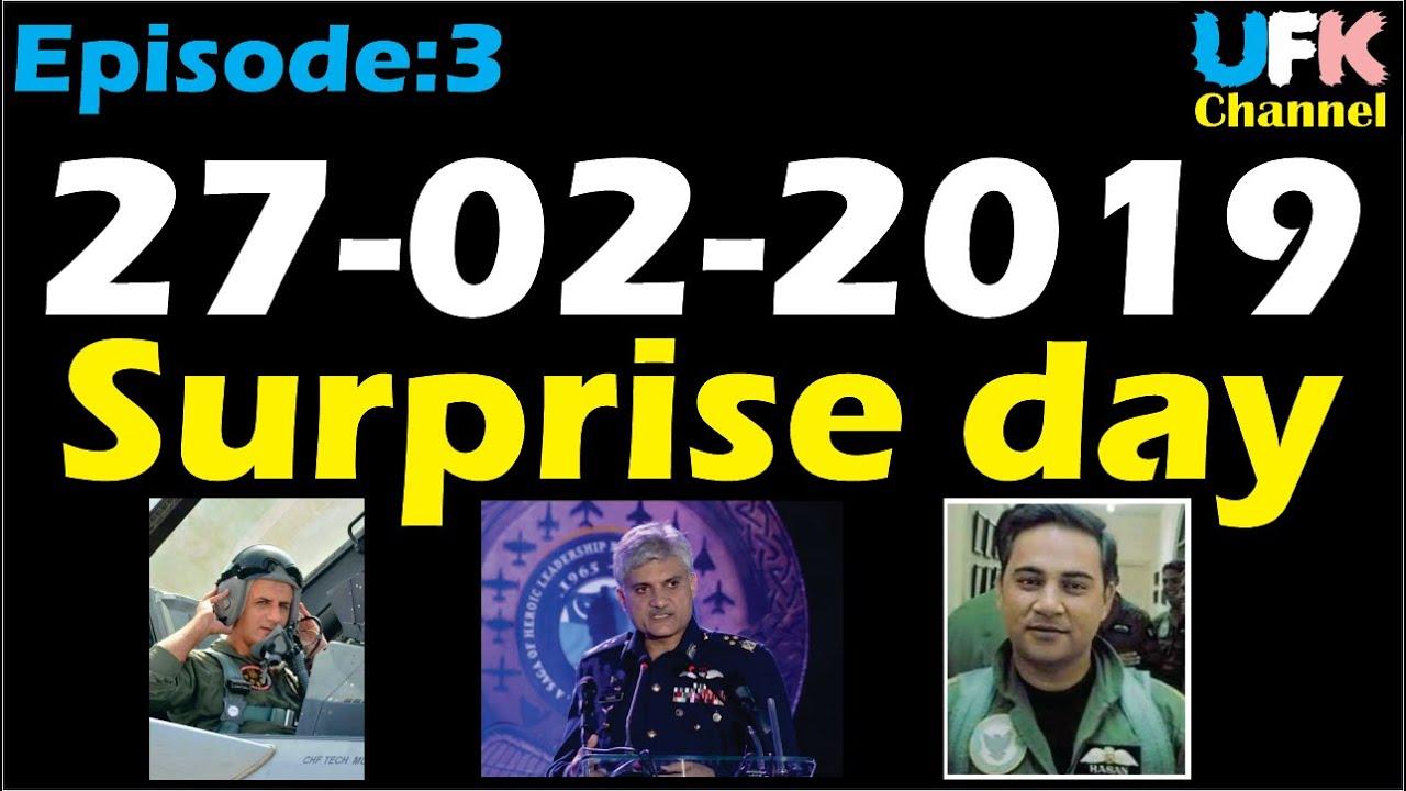 "Download Surprise Day: 27-02-2019. ""Operation Swift Retort"" Episode: 3. PAF`s answer to Balakot."