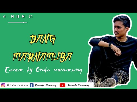 Dang Marnamuba Official Video Toba Dreams Soundtrack Cover By Romondo Manurung