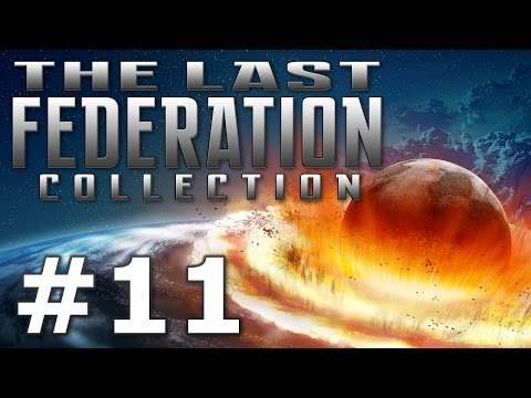 The Last Federation - Xenocide (Part 11)