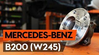 Wymiana Łożysko piasty MERCEDES-BENZ B-CLASS: instrukcja napraw
