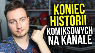 Koniec Historii Komiksowych na Kanale