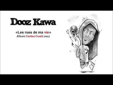 DOOZ KAWA / Les rues de ma vie / Contes Cruels 2017