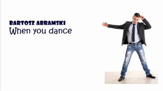 Bartosz Abramski - When you dance 2012