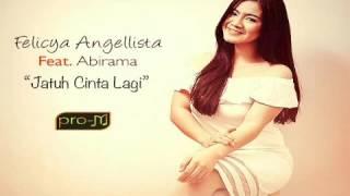 Felicya Angellista - Jatuh Cinta Lagi (feat. Abirama) // Audio