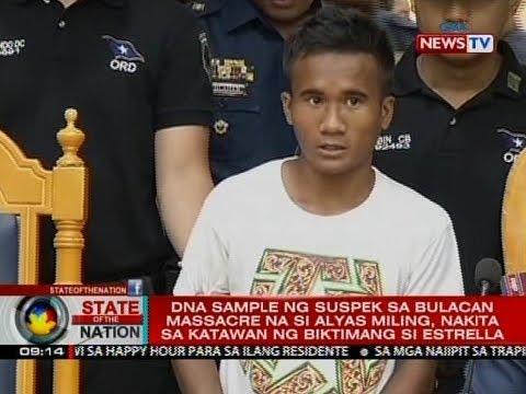 SONA: DNA ng suspek sa Bulacan massacre na si Miling, nakita sa katawan ng biktimang si Estrella