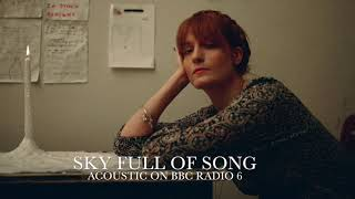 Sky Full Of Song [Acoustic] - Florence + the Machine on BBC Radio 6