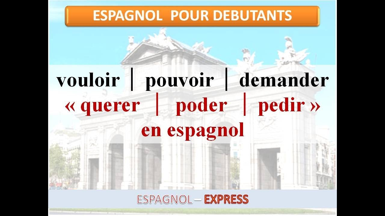 Video 33 Le Verbe Espagnol Querer Poder Pedir Youtube