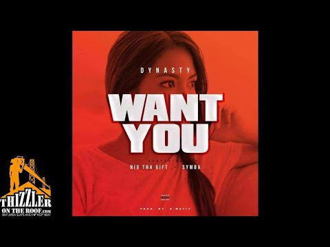 Dynasty ft. Nio Tha Gift & Symba - Want You (Prod. D. Matic) [Thizzler.com]