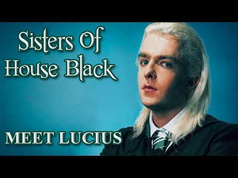 Meet Lucius Malfoy- Sisters of House Black (An Unofficial Fan Film)