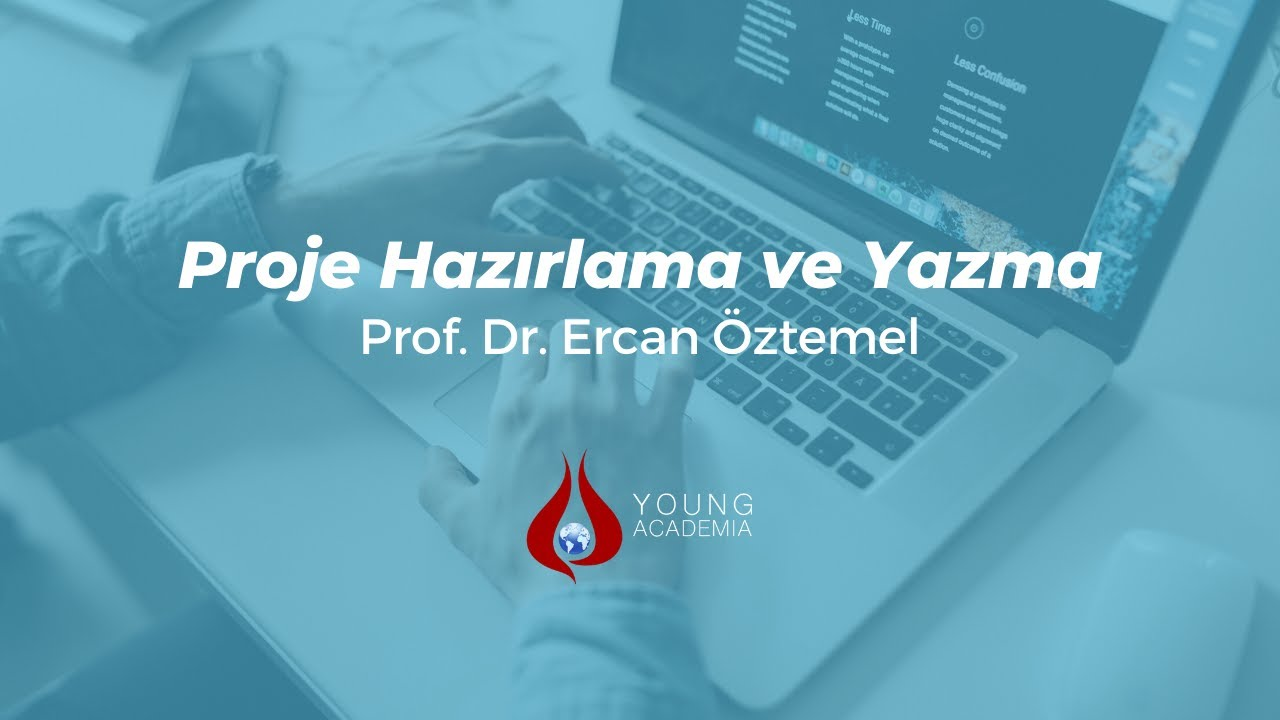 Proje Eğitimi - Proje Hazırlama ve Yazma | Prof. Dr. Ercan Öztemel