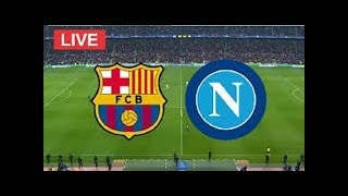 Ssc napoli vs barcelona live stream champions league en vivo stats + countdown hd