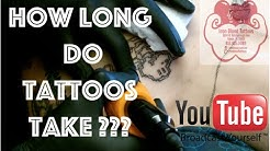 How Long Do tattoos take ?