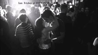 Ian Friday live at DJOON (Paris)