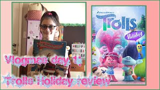 vlogmas day 1: Trolls holiday review