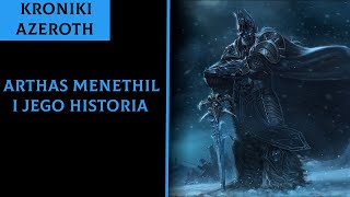 Historia Bohaterów Warcrafta - Arthas Menethil - Cała Historia