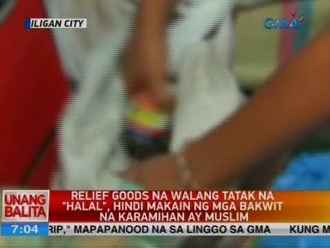 """UB: Relief goods na walang tatak na """"halal"""", hindi makain ng mga bakwit na karamihan ay muslim"""