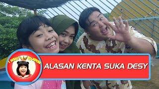 CIEEE Ini Loh Alasan Kenta Suka Sama Desy - I Want To Know (9/12)