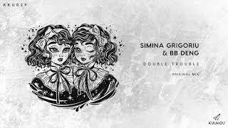 KKU029 - Simina Grigoriu & BB Deng - Double Trouble (Original Mix)