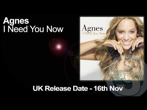 Agnes - I Need You Now (Official UK Radio Edit)