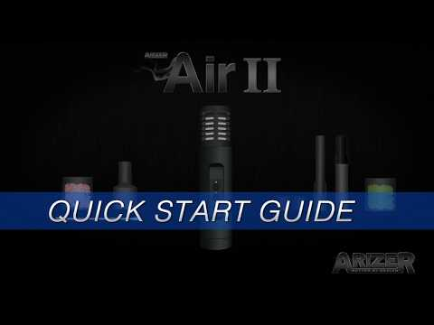 Arizer Air II – Quick Start Guide