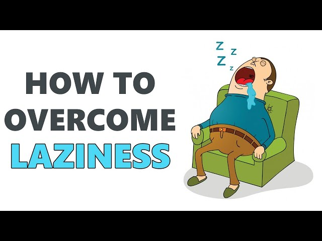 How To End Laziness For Good (New Ideas)