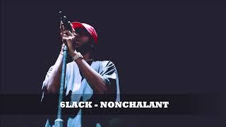 6LACK - Nonchalant ᴴᴰ