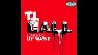 T.I. - Ball (feat. Lil Wayne) - Clean
