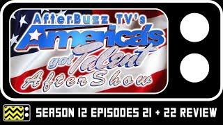 America's Got Talent Season 12 Episodes 21 & 22 Review & After Show | AfterBuzz TV