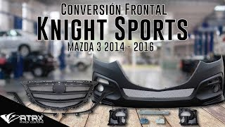 Review Conversión Frontal Knight Sports Mazda 3 2014 - 2016 by ATROX CUSTOMS