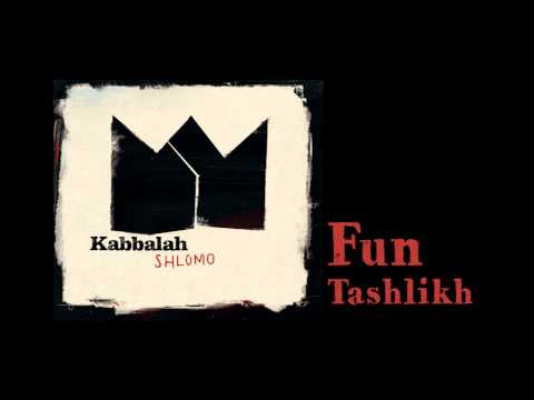 Kabbalah - Fun Tashlikh - Shlomo