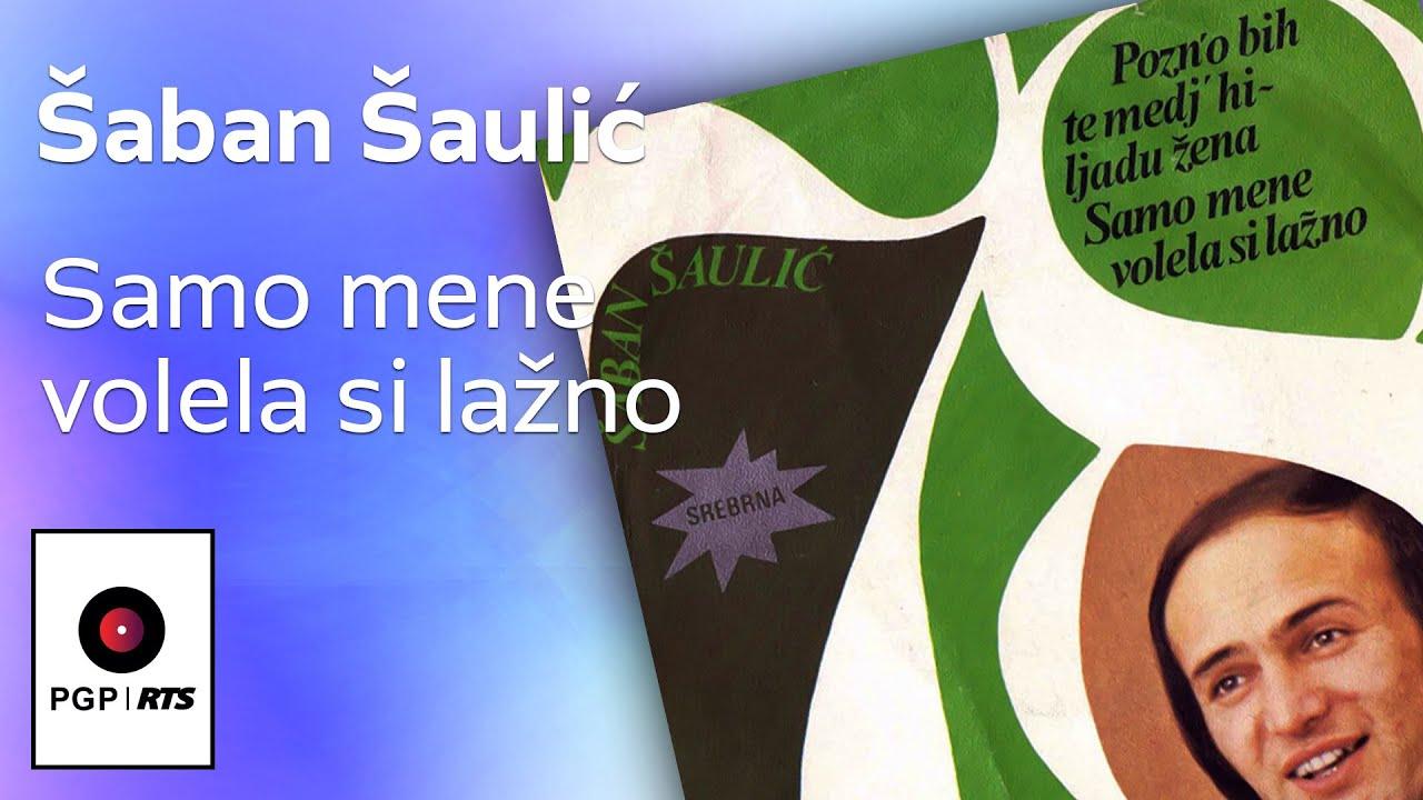 Saban Saulic - Samo mene volela si lazno - (Audio 1978) HD