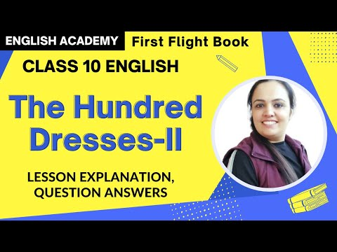 Class 10 The Hundred Dresses Part 2 First Flight Chapter 5 Explanation In Hindi | CBSE NCERT