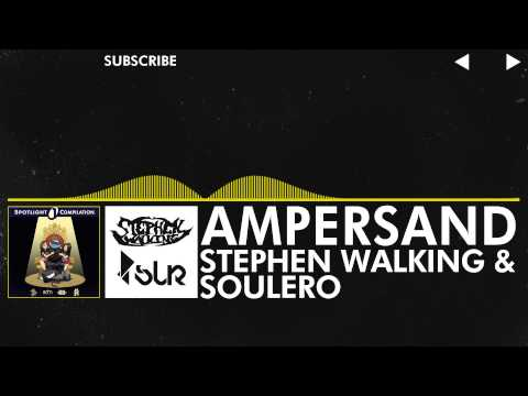 [Electro] - Stephen Walking & Soulero - Ampersand [Spotlight Compilation Vol.1 - May 13th]