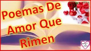 Poemas De Amor Que Rimen Y Lleguen Al Corazon Youtube