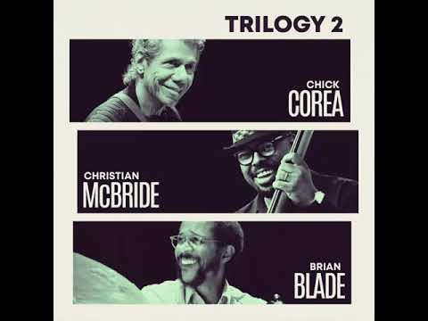 Lotus Blossom [Trilogy 2] - Chick Corea, Christian McBride, Brian Blade Mp3